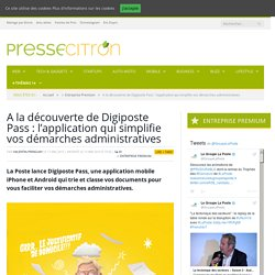 A la découverte de Digiposte Pass : l'application qui simplifie vos démarches administratives