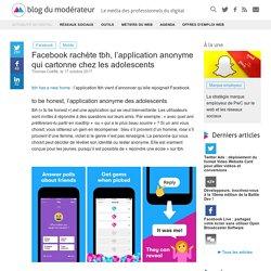 Facebook rachète tbh, l'application anonyme qui cartonne chez les adolescents - Blog du Modérateur