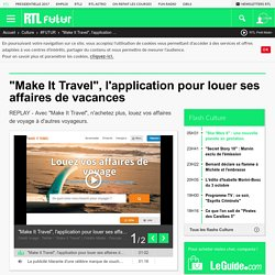 """Make It Travel"", l'application pour louer ses affaires de vacances"