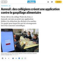 LE PARISIEN 03/04/19 Auneuil : des collégiens créent une application contre le gaspillage alimentaire