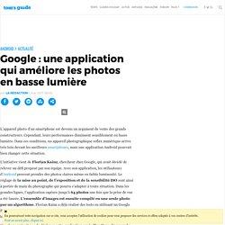 Google : une application qui améliore les photos en basse lumière