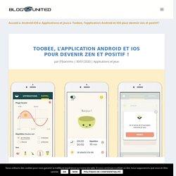 Toobee, l'application Android et iOS pour devenir zen et positif !
