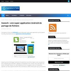 Sweech : une super application Android de partage de fichiers
