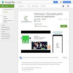 Chromavid - Chromakey green screen vfx application - Aplicaciones en Google Play