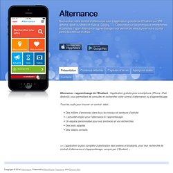 Recherchez votre contrat d'alternance avec l'application gratuite de l'Etudiant sur IOS (Iphone, Ipad) ou Android (Nexus, Galaxy, …). Disponible sur les principaux smartphones et tablettes, l'appli Alternance apprentissage vous permet de séle