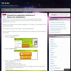 [Tutoriel] Une application Android en 2 étapes avec AppsGeyser