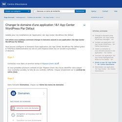 Changer le domaine d'une application 1&1 App Center WordPress Par Défaut - 1&1 Centre d'assistance