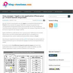 L'application iTravel : assistant de voyage mobile de Apple