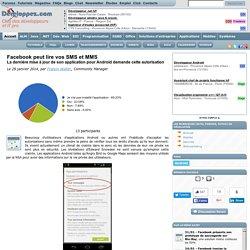 Facebook peut lire vos SMS et MMS, la dernière mise à jour de son application pour Android demande cette autorisation