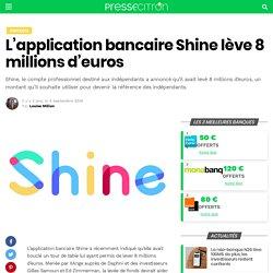L'application bancaire Shine lève 8 millions d'euros