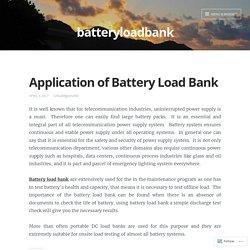 Application of Battery Load Bank – batteryloadbank