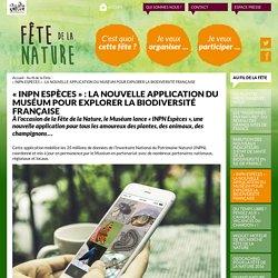 « INPN ESPÈCES » : LA NOUVELLE APPLICATION DU MUSÉUM POUR EXPLORER LA BIODIVERSITÉ FRANÇAISE