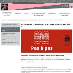 Application : Carnavalet, l'histoire de Paris, Pas à Pas !