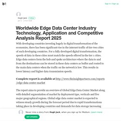 Worldwide Edge Data Center Industry Technology, Application and Competitive Analysis Report 2025