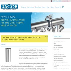 The Application of Pipework Systems in the Confectionery Industry