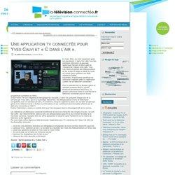 Une application tv connectée pour Yves Calvi et «C dans l'air».