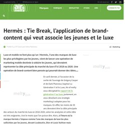Hermès : Tie Break, l'application de brand-content qui veut associe les jeunes et le luxe