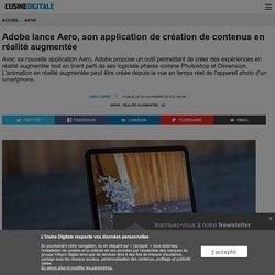 Adobe lance Aero, son application de création de contenus en réalité augmentée