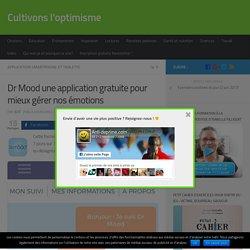 Dr Mood une application gratuite pour mieux gérer nos émotions - Cultivons l'optimisme