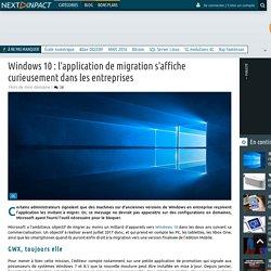 Windows 10 : l'application de migration s'affiche curieusement dans les entreprises