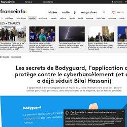 Les secrets de Bodyguard, l'application qui protège contre le cyberharcèlement (et qui a déjà séduit Bilal Hassani)