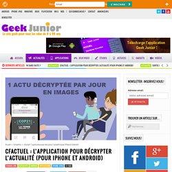 cFactuel : l'application pour décrypter l'actualité (pour iPhone et Android)
