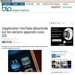 L'application YouTube désactivée sur les anciens appareils sous iOS