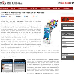 How Mobile Application Development Works Wonders
