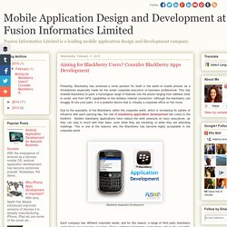 Mobile Application Design and Development at Fusion Informatics Limited: Aiming for Blackberry Users? Consider Blackberry Apps Development