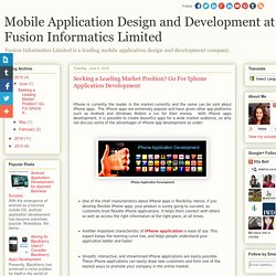 Mobile Application Design and Development at Fusion Informatics Limited: Seeking a Leading Market Position? Go For Iphone Application Development