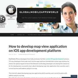 How to develop map view application on iOS app development platform