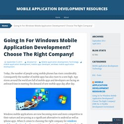 Going In For Windows Mobile Application Development? Choose The Right Company!