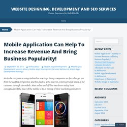 Mobile Application Can Help To Increase Revenue And Bring Business Popularity!