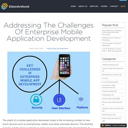 Addressing The Challenges Of Enterprise Mobile Application Development