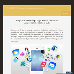 Simple Tips to Finding a Right Mobile Application Development Company in Delhi