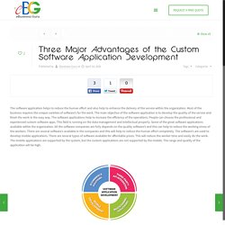 Three Major Advantages of the Custom Software Application Development