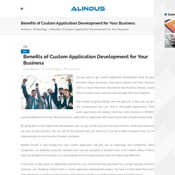 Benefits of Custom Application Development for Your Business - Alindus