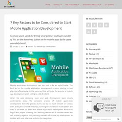 7 Key Factors to be Considered to Start Mobile Application Development