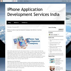 Hiring an iphone App Development Company that Delivers the Best Solutions