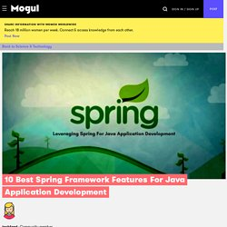 10 Best Spring Framework Features For Java Application Development - Mogul