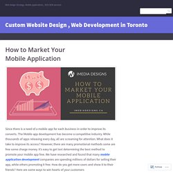 How to Market Your Mobile Application – Custom Website Design , Web Development in Toronto
