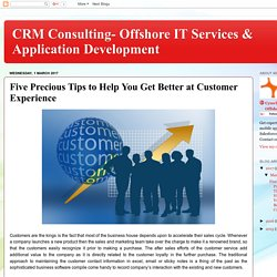 CRM Consulting- Offshore IT Services & Application Development: Five Precious Tips to Help You Get Better at Customer Experience