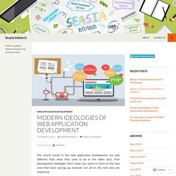 Modern Ideologies of Web Application Development