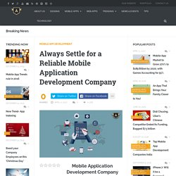 Always Settle for a Reliable Mobile Application Development Company