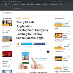 Every Mobile Application Development Company Looking to Develop School Mobile Apps