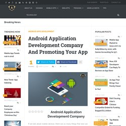Android Application Development Company And Promoting Your App