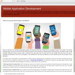 Mobile Application Development: Tactics to promote Android App in the Market