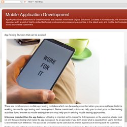Mobile Application Development: App Testing Blunders that can be avoided