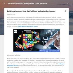 Build Huge Customer Base- Opt for Mobile Application Development