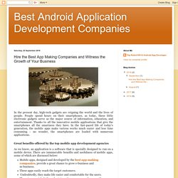 Best Android Application Development Companies: Hire the Best App Making Companies and Witness the Growth of Your Business